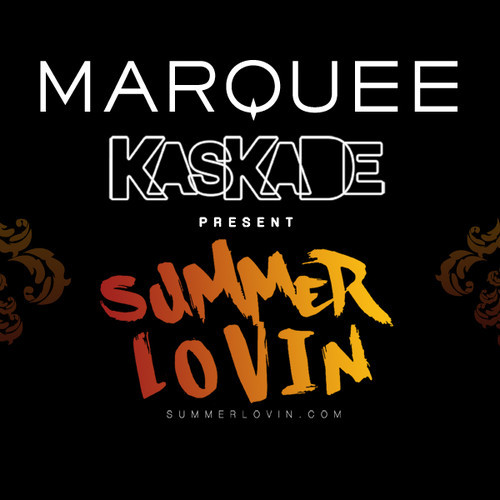 Kaskade Marquee Summer Lovin